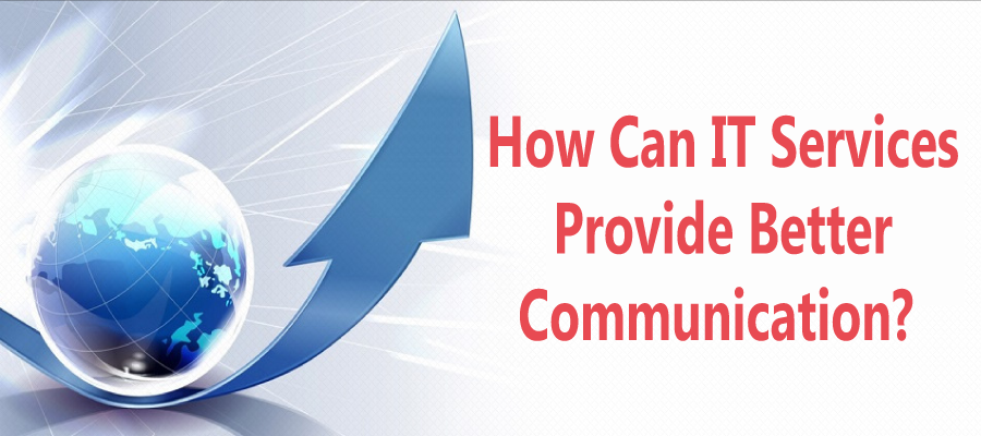 How Can IT Services Provide Better Communication?